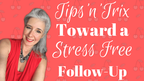 Stress Free Follow Up Tips'n Solutions!