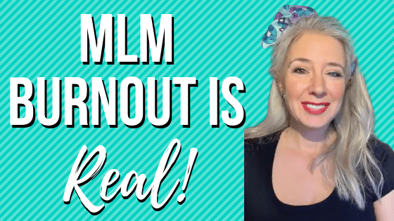 MLM Burnout Is Real!