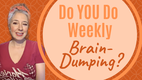 BRAIN DUMPING? Do You Do This Organization Hack?