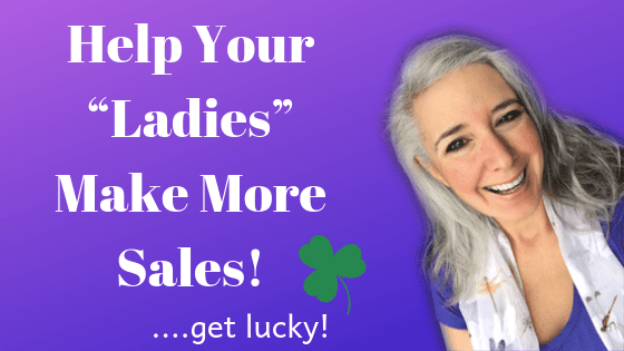 Help Your Ladies Make More Sales