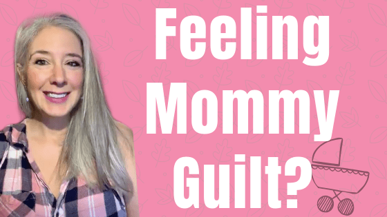 "Feeling Mommy Guilt & Stress? Sharing 7 ""Get Happy"" Tips!"