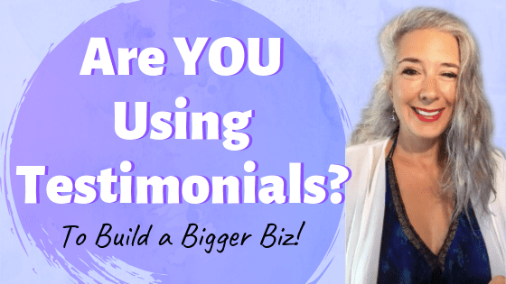 Are YOU Using Testimonials?