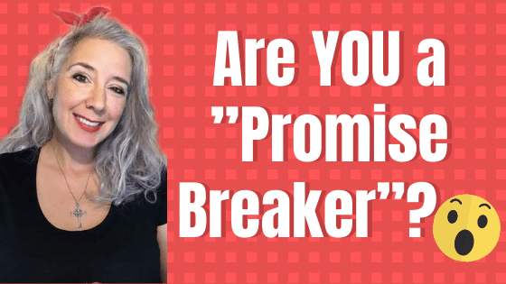 "Are YOU a ""Promise Breaker""?"