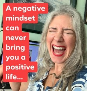 A negative mindset can never bring you a positive life.