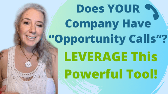 "Does YOUR Company Have ""Opportunity Calls""? LEVERAGE This Powerful Tool!"