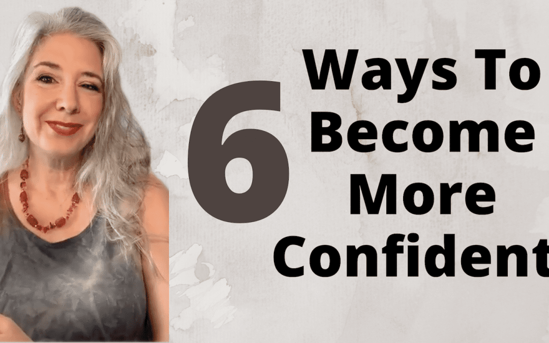 6 Ways To Become More Confident!